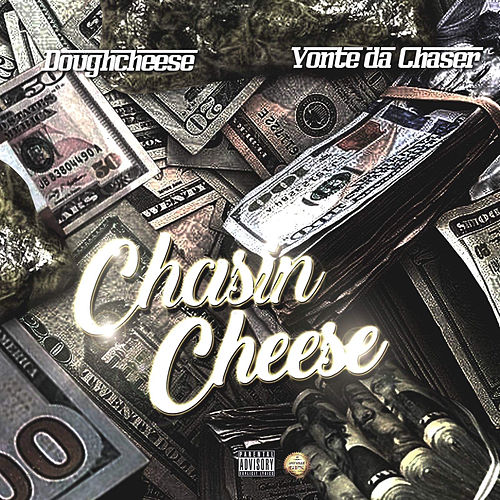 Chasin Cheese by Dough Cheese