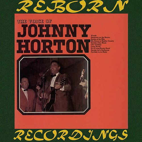 The Voice of Johnny Horton (HD Remastered) by Johnny Horton