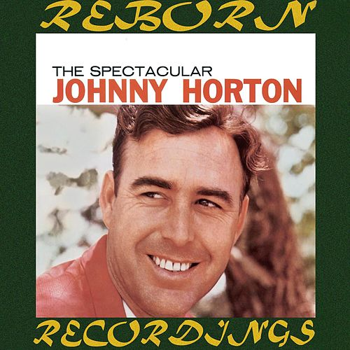 The Spectacular Johnny Horton (HD Remastered) de Johnny Horton