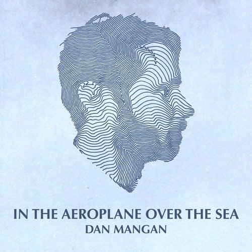 In The Aeroplane Over The Sea de Dan Mangan + Blacksmith