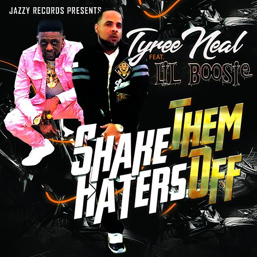 Shake Them Haters Off by Tyree Neal