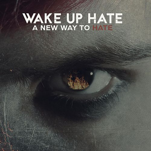 A New Way to Hate by Wake Up Hate