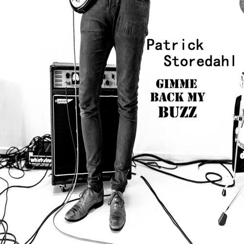 Gimme Back My Buzz von Patrick Storedahl