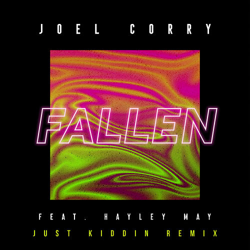 Fallen (feat. Hayley May) [Just Kiddin Remix] fra Joel Corry