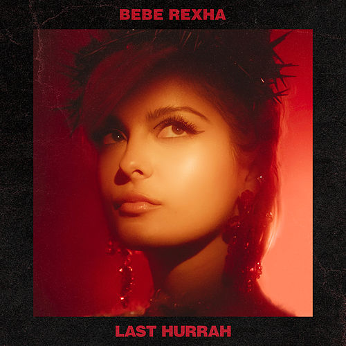 Last Hurrah by Bebe Rexha