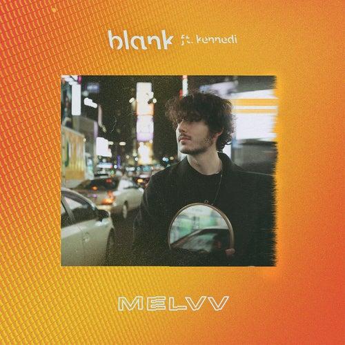 Blank (feat. Kennedi) von Melvv