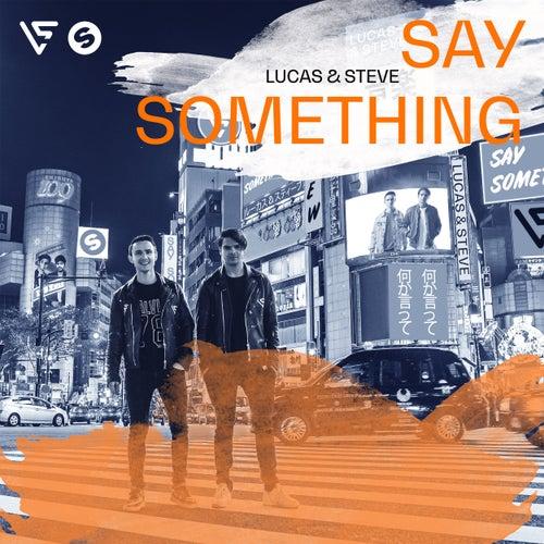 Say Something by Lucas & Steve