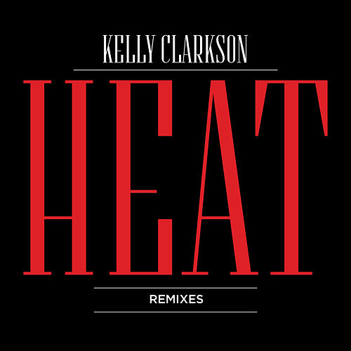 Heat (Remixes) by Kelly Clarkson
