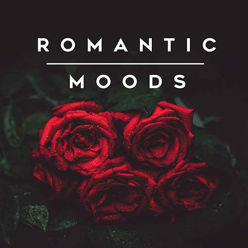 Romantic Moods by Various Artists
