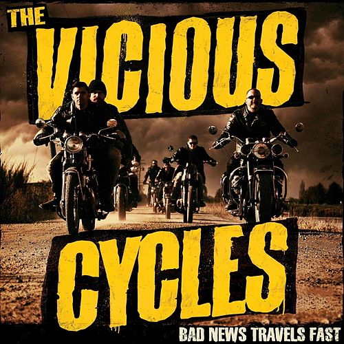 Bad News Travels Fast by The Vicious Cycles