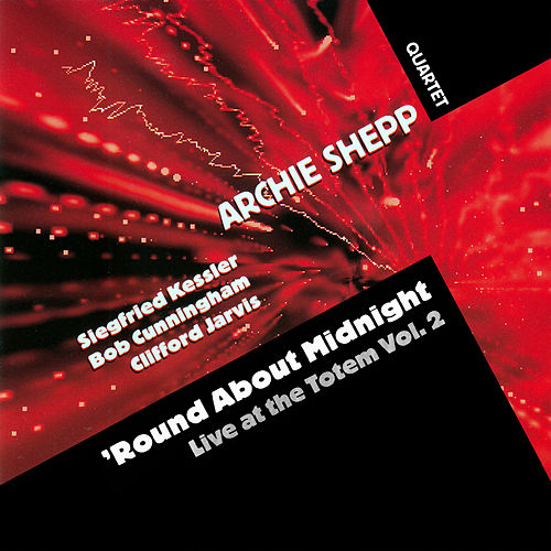 'Round About Midnight: Live at the Totem, Vol. 2 by Archie Shepp Quartet