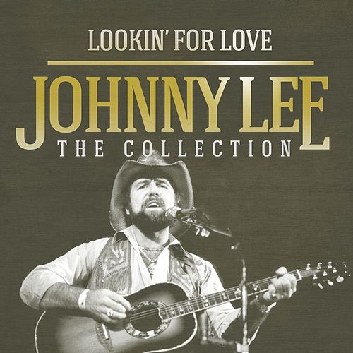 Lookin' for Love: The Collection de Johnny Lee