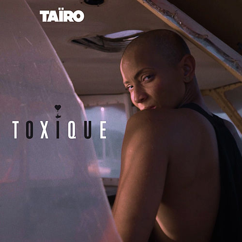 Toxique by Taïro