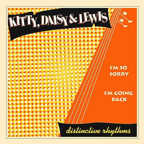 I'm so Sorry / I'm Going Back de Kitty, Daisy & Lewis