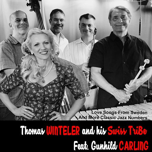 Love Songs from Sweden and More Classic Jazz Numbers by Thomas Winteler and his Swiss TriBe