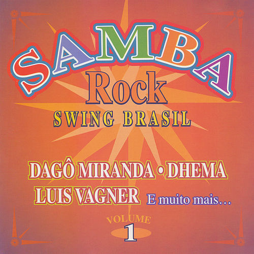 Samba, Rock, Swing Brasil, Vol. 1 de Various Artists