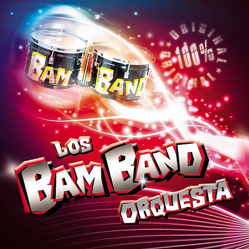 100 % Original von Los Bam Band Orquesta