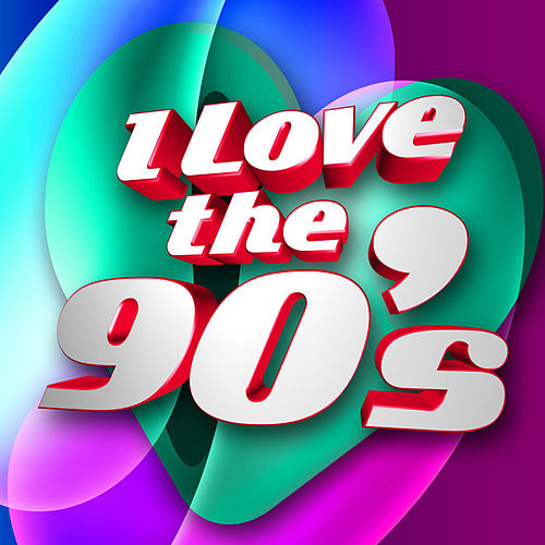 I Love the 90's by Various Artists