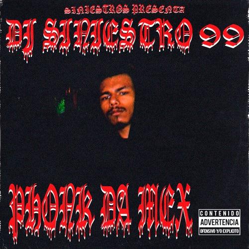 Phonk Da Mex de DJ Siniestro 99