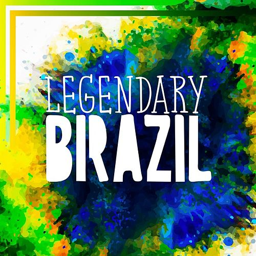 Legendary Brazil by Various Artists