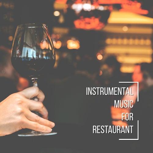 Instrumental Music for Restaurant – Jazz Melodies for Restaurant, Dinner Party Time, Piano, Family Time von Restaurant Music