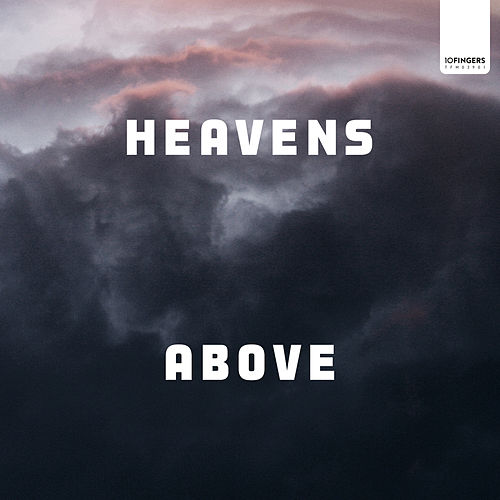Heavens Above by Above Above