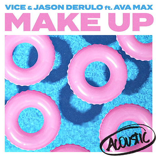 Make Up (feat. Ava Max) (Acoustic) de Vice