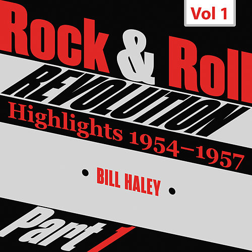 Rock and Roll Revolution, Vol. 1, Part I (1954-1955) von Bill Haley