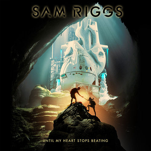 Until My Heart Stops Beating by Sam Riggs