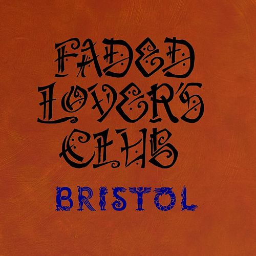 Bristol by Faded Lover's Club