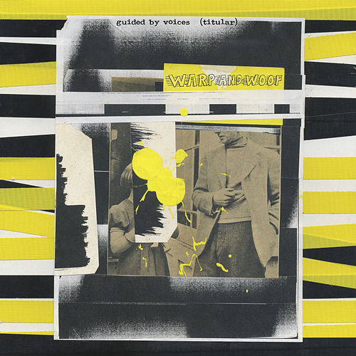 Warp and Woof by Guided By Voices