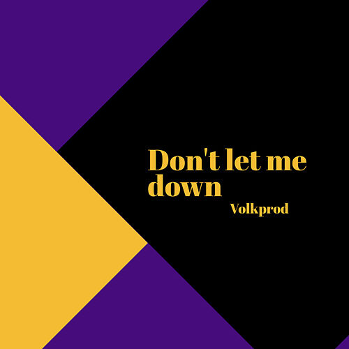 Don T Let Me Down By Volkprod Napster