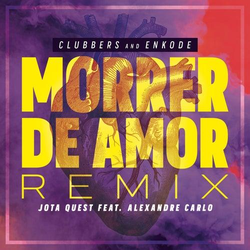 Morrer de Amor (Clubbers & Enkode Remix) de Clubbers