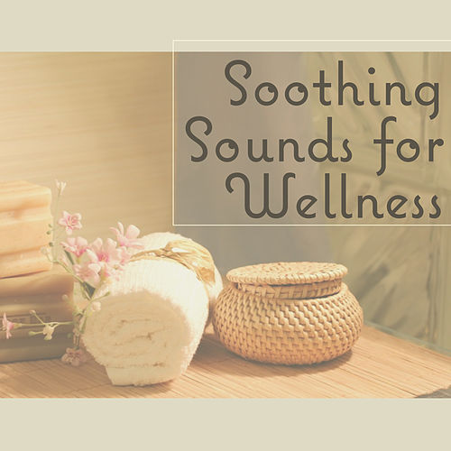 Soothing Sounds for Wellness - Inspire Balance for Massage, Young and Beautiful, Reiki Massage Relaxation von Wellness