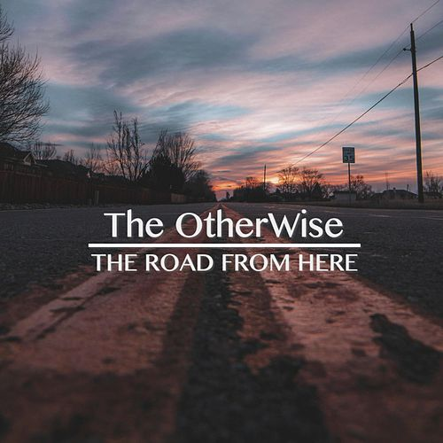 The Road from Here by Otherwise