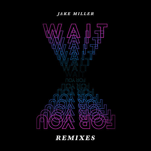 Wait For You (The Remixes) de Jake Miller