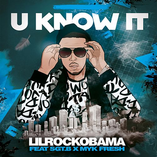 U Know It by D-Dirt LilRockObama