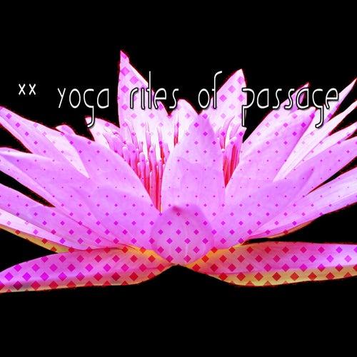 40 Yoga Rites Of Passage de Yoga Music