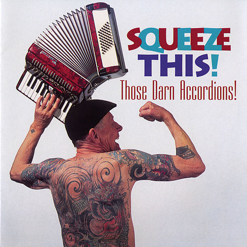 Squeeze This! by Those Darn Accordions!