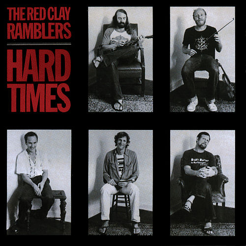 Hard Times by The Red Clay Ramblers