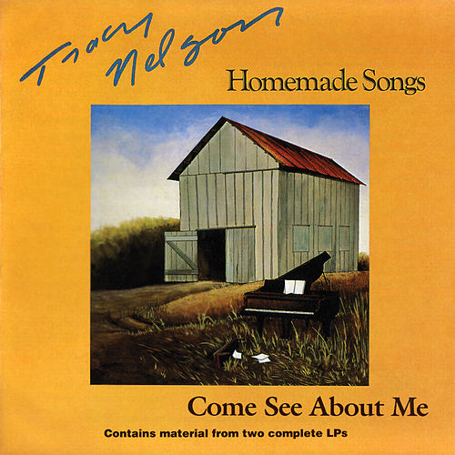 Homemade Songs / Come See About Me de Tracy Nelson