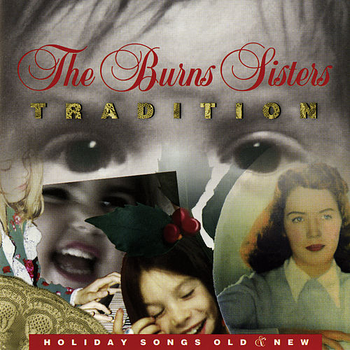 Tradition: Holiday Songs Old & New by The Burns Sisters