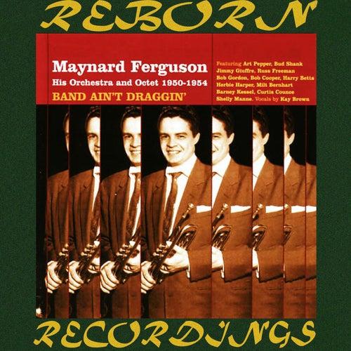 Band Ain't Draggin' 1950-54 (HD Remastered) de Maynard Ferguson