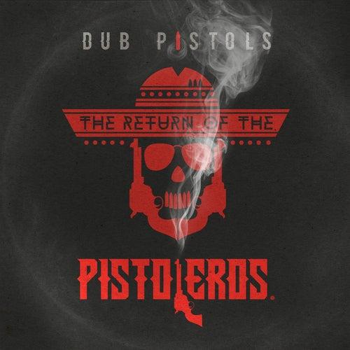Return of the Pistoleros by Dub Pistols