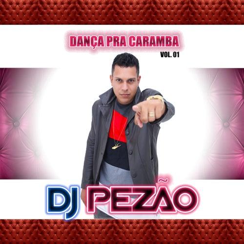 Dança pra Caramba de DJ Pezão