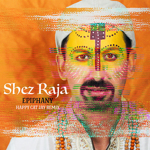 Epiphany (Happy Cat Jay Remix) by Shez Raja