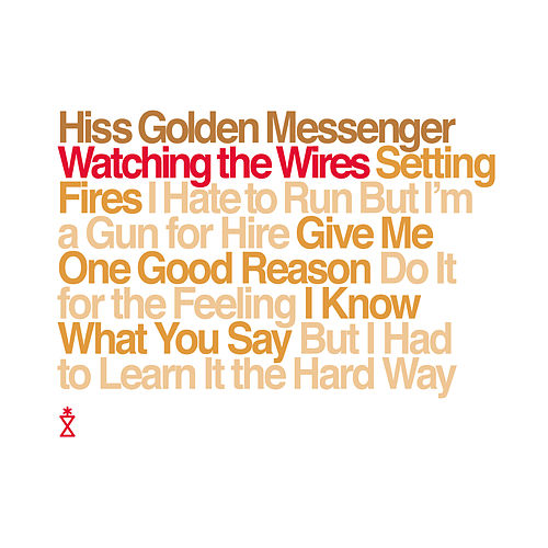 Watching the Wires by Hiss Golden Messenger