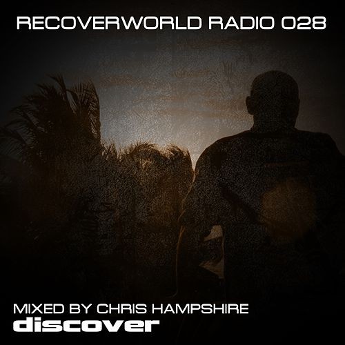 Recoverworld Radio 028 (Mixed by Chris Hampshire) by Various Artists