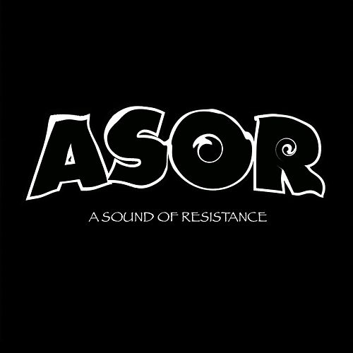 Asor by A Sound of Resistance