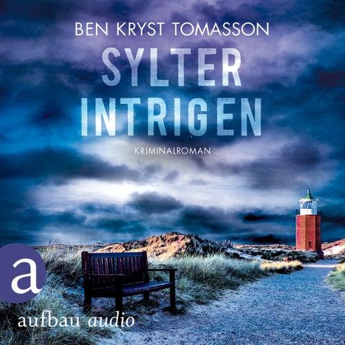 Kari Blom ermittelt undercover - Sylter Intrigen - Kriminalroman, Band 2 (Ungekürzt) von Ben Kryst Tomasson